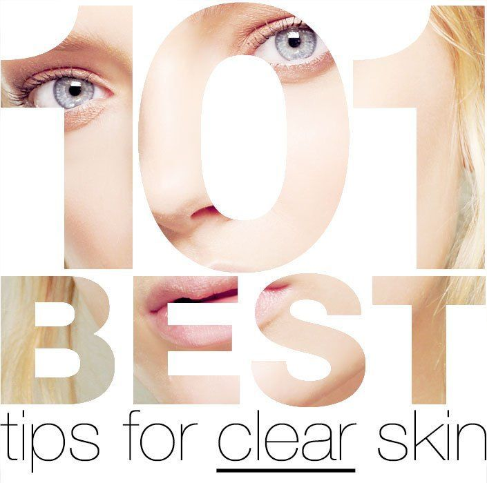 101 Best tips for clear skin.