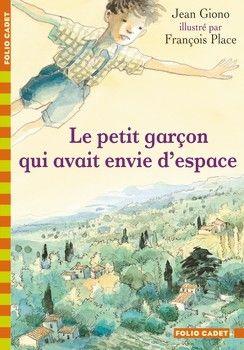 Le petit garçon qui avait envie d'espace - Folio Cadet - Gallimard Jeunesse