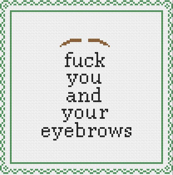 F You and Your Eyebrows Cross Stitch Pattern by AStitchingFox