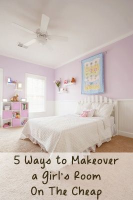 5 Ways to makeover a girl's bedroom on the cheap.