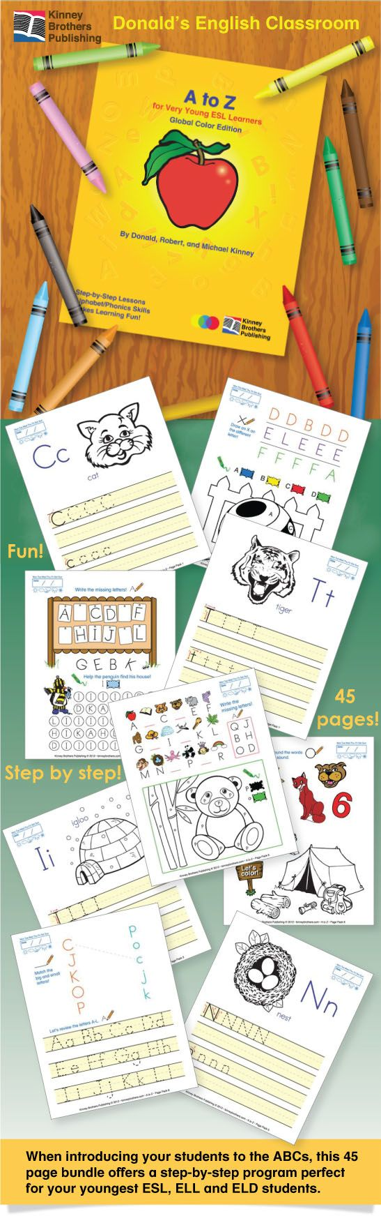 A to Z is an ABC primer for your youngest ESL students. 45 colorful pages give students plenty of practice writing the upper and lower case alphabet. Also included are easy mazes, dot-to-dot puzzles, songs, and matching exercise pages. If your kids are just learning how to hold a pencil, this is the perfect primer to introduce the English alphabet.  $4.50 on TpT  #ESL #EFL #ELL