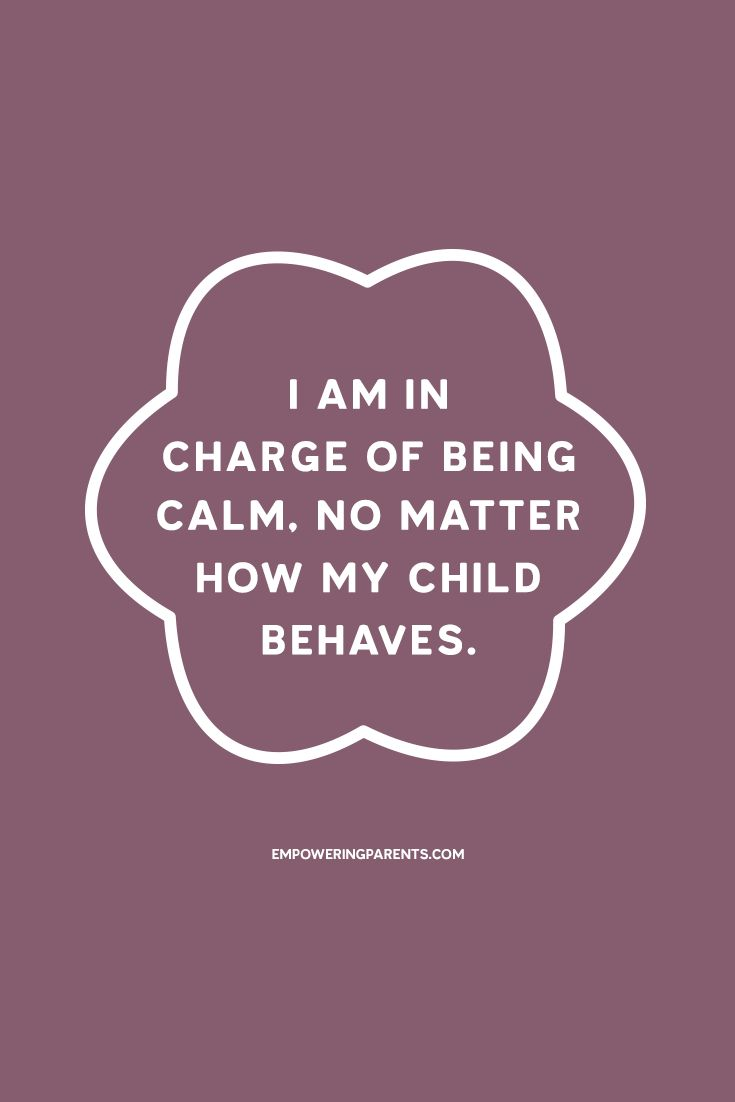 I am in charge of being calm, no matter how my child behaves. | 25 Mantras for Moms #parenting