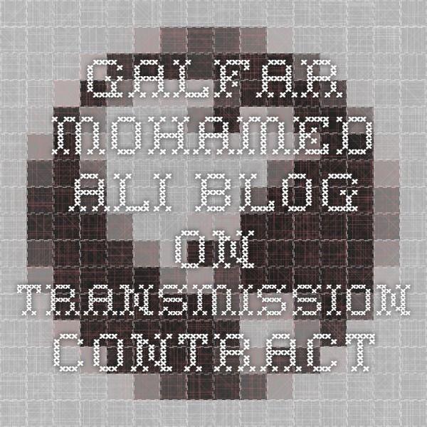 Galfar Mohamed Ali Blog on Transmission Contract http://drpmohamedali.jigsy.com/tags/entries/mohamed-ali-galfar