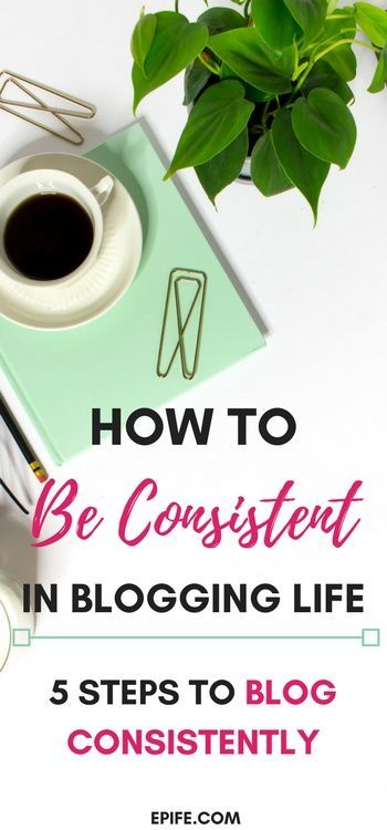 Consistency is key to successful blogging. Learn how to be consistent in blogging life with 5 simple ways. How to blog consistently and make a blogging schedule, organized blogging, scheduling content. Are you inconsistent blogger? No trouble, this post tells 5 steps to create consistent blog posts for blog.