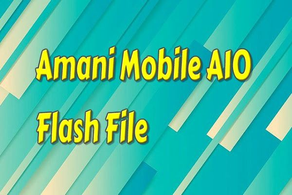 Amani Mobile A10 Flash File Firmware Free 100% OK | Places