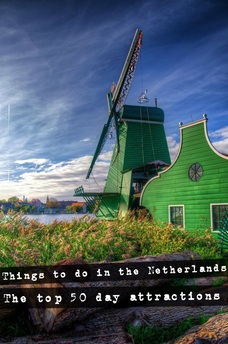 Things to do in the Netherlands - The top 50 Day Attractions
