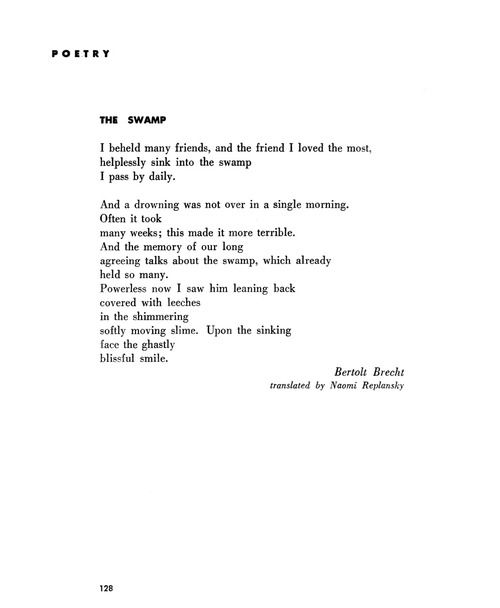—Bertolt Brecht, Poetry, December 1947Poems by Bertolt Brecht, William Blake, Walt Whitman, Lewis Carroll, W.B. Yeats, Anne Sexton, and more are set to music this weekend by The Crooked Mouth. Purveyors of original music with roots in vaudeville, The Crooked Mouth performs at the Poetry Foundation on Saturday at 7pm and Sunday at 3pm, free admission, details here.