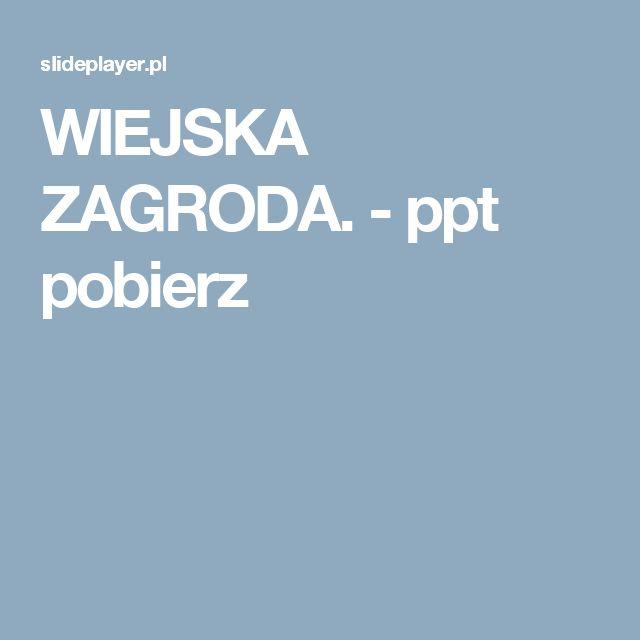 WIEJSKA ZAGRODA. -  ppt pobierz