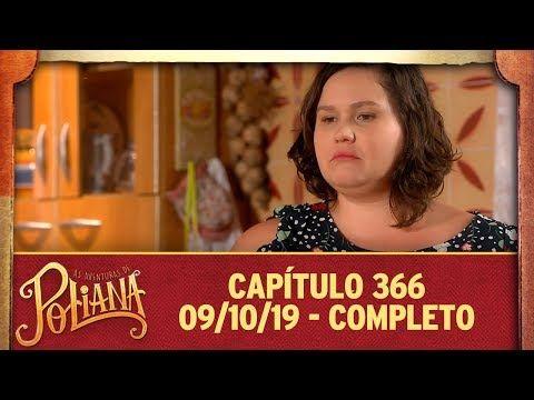 As Aventuras De Poliana Capitulo 366 09 10 19 Completo
