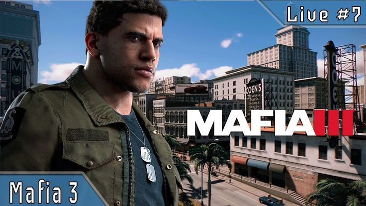 Mission Gameplay Part 7 - Mafia 3 Part 1 of 2