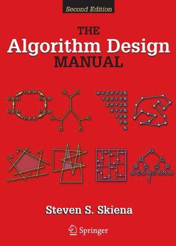 The Algorithm Design Manual by Steven S Skiena