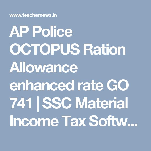 AP Police OCTOPUS Ration Allowance enhanced rate GO 741 | SSC Material Income Tax Software FA SA CCE Model Papers DA