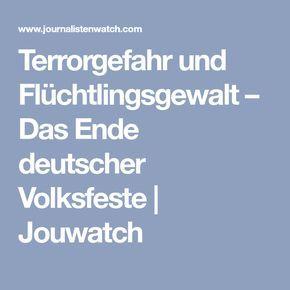Terrorgefahr und Flüchtlingsgewalt – Das Ende deutscher Volksfeste | Jouwatch