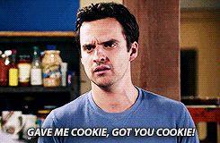 "New Girl, Season 2 Episode 5 ""Models"" Nick Miller to Schmidt ""Gave me cookie, got you cookie!"""