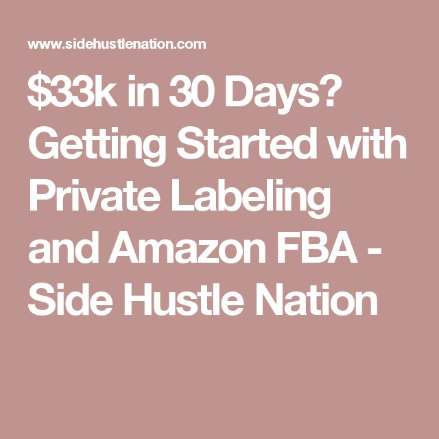 $33k in 30 Days? Getting Started with Private Labeling and Amazon FBA - Side…