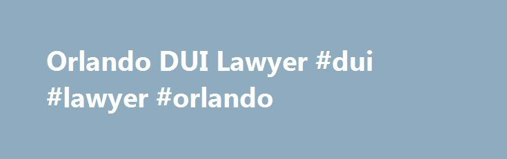 Orlando DUI Lawyer #dui #lawyer #orlando http://bahamas.remmont.com/orlando-dui-lawyer-dui-lawyer-orlando/  # How can I defend my DUI charge? While many people think their charges are solidified the moment an officer puts them in the back of a police car, cases are never this simple. There is no denying that everyone makes mistakes, even law enforcement. From incorrectly handled test results to failure to read you necessary rights, these mistakes can lead to evidence being suppressed in your…