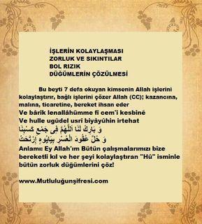 Bu beyti 7 defa okuyan kimsenin Allah işlerini kolaylaştırır, bağlı işlerini çözer Allah (CC); kazancına, malına, ticaretine, bereket ihsan eder.Bağlı …