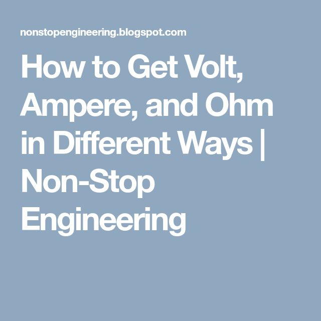How to Get Volt, Ampere, and Ohm in Different Ways | Non-Stop Engineering