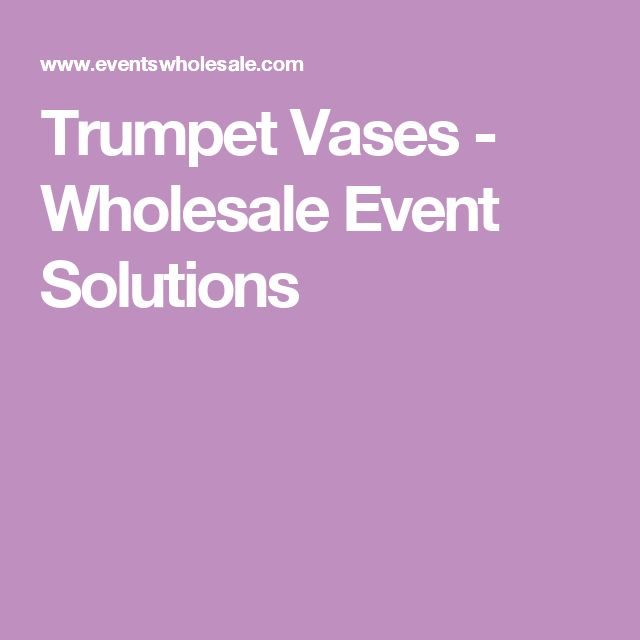 Trumpet Vases - Wholesale Event Solutions