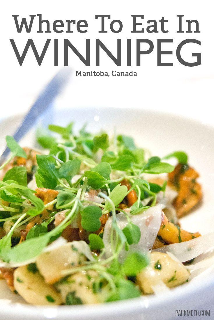 Where to eat in Winnipeg, Manitoba | packmeto.com
