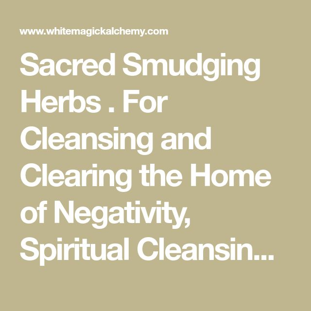 Sacred Smudging Herbs . For Cleansing and Clearing the Home of Negativity, Spiritual Cleansing, Banishing, Protection - White Magick Alchemy