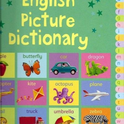 'The Usborne English Picture Dictionary' - delightful first dictionary with simple illustrations and definitions of over 1000 words.