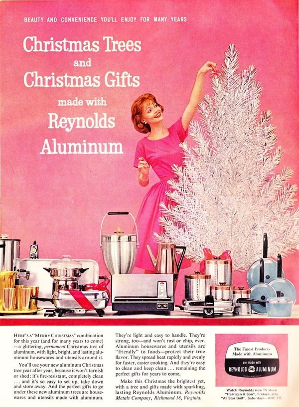 1960 Reynolds Aluminum Ad. Almost embarrassed to admit I wanted a pink one as a child.