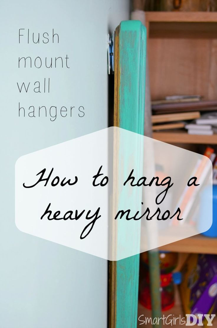 Best 25 hanging heavy mirror ideas on pinterest hang definition how to hang a heavy mirror with flush mount wall hangers amipublicfo Gallery