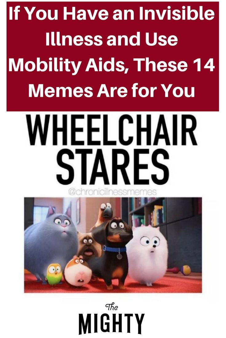 If You Have an Invisible Illness and Use Mobility Aids, These 14 Memes Are for You