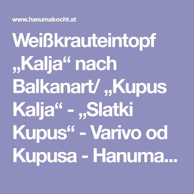"""Weißkrauteintopf """"Kalja"""" nach Balkanart/ """"Kupus Kalja"""" - """"Slatki Kupus"""" - Varivo od Kupusa - Hanuma kocht - Der zweisprachige Foodblog"""