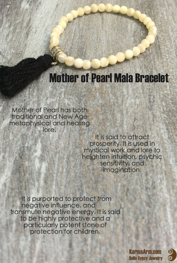 Mother of Pearl has both traditional and New Age metaphysical and healing lore. It is said to attract prosperity. It is used in mystical work and lore to heighten intuition, psychic sensitivity, and imagination.  PROSPERITY: Mother of Pearl with Tassel Yoga Mala Bracelet