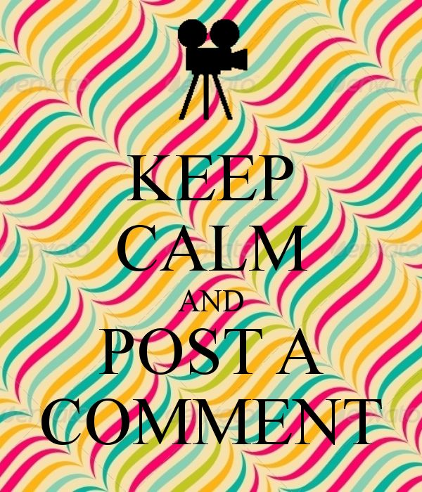 Keep Calm and post a comment