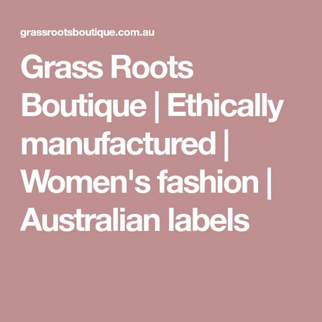Grass Roots Boutique | Ethically manufactured | Women's fashion | Australian labels
