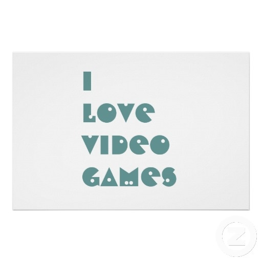 I LOVE VIDEO GAMES POSTER