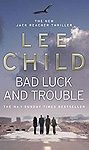 Bad Luck and Trouble - Nobody tracks down Jack Reacher unless he wants them to find him. No phone, no permanent address, no family to call. No trail...except for the broken hearts, maybe. But someone awfully clever leaves a coded message for Reacher. A message that will bring Reacher, and a handful of other clever minds he could name—in his sleep if he had to—together for the first time in almost a decade.