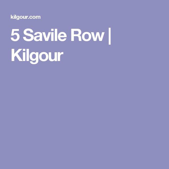 5 Savile Row | Kilgour