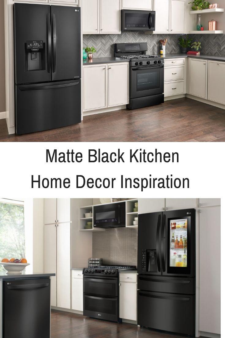 Kitchen Inspiration I M Loving Lg Black Matte Appliances Right Now This Messy Season Black Kitchens Kitchen Inspirations Matte Black Kitchen