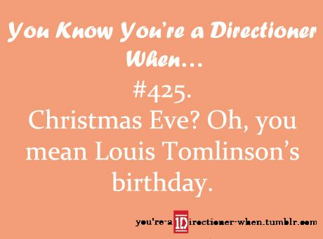 Christmas Eve? Oh, you mean Louis Tomlinson's birthday.