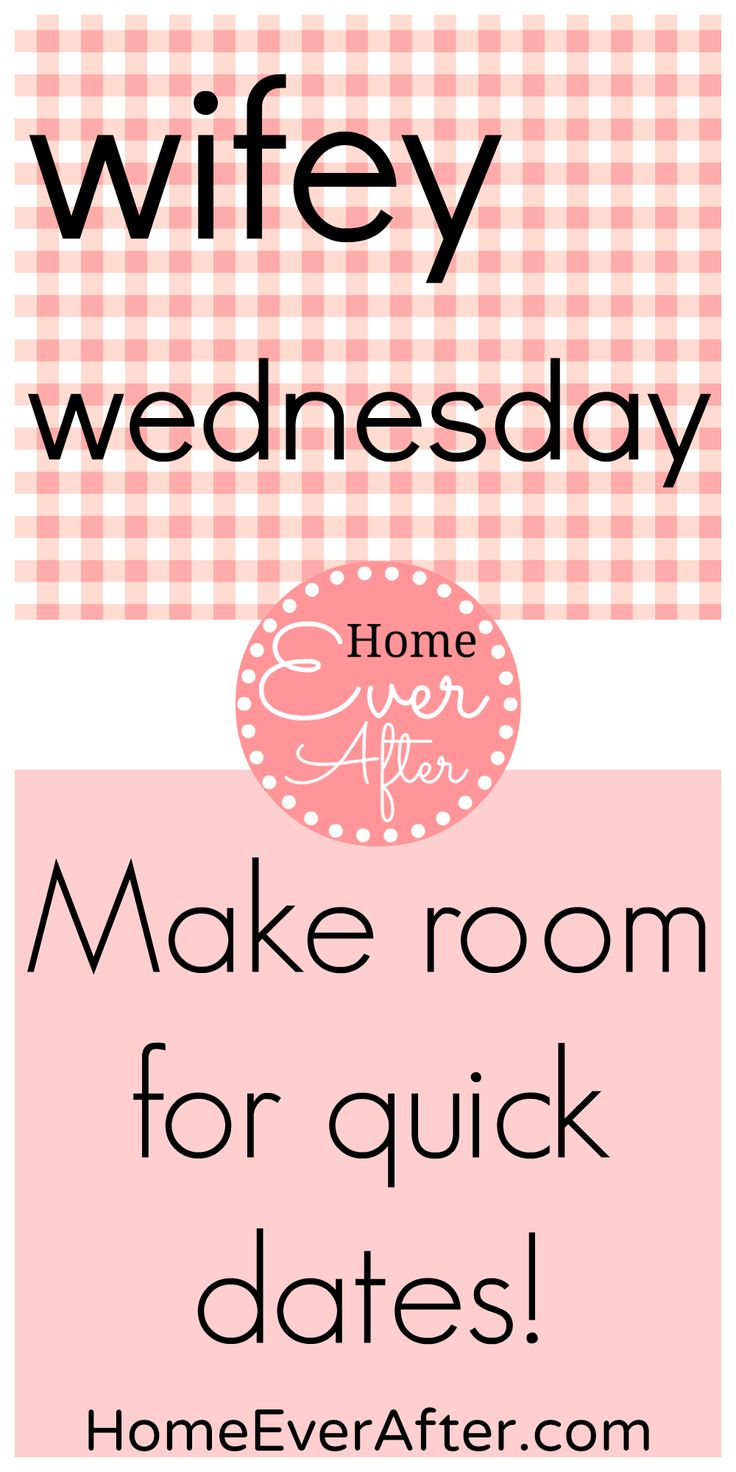Wifey Wednesday: Make Room for Quick Dates! {Home Ever After} http://www.homeeverafter.com/make-room-for-quick-dates/ #HomeEverAfter #marriage