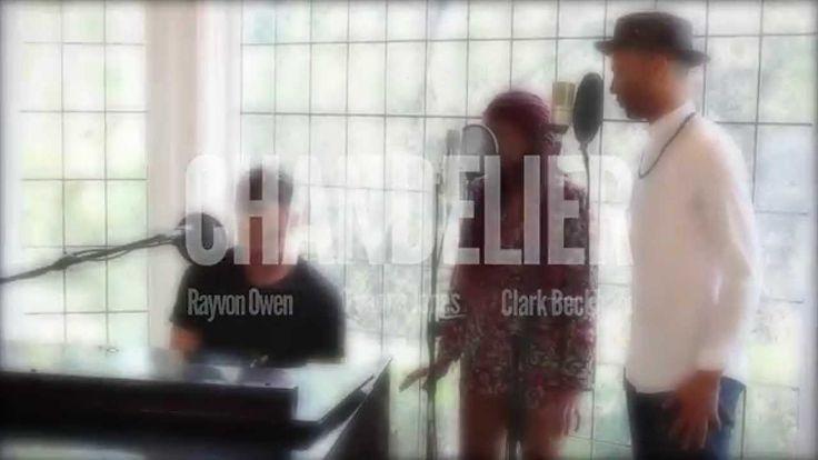 Chandelier - Sia (Live Cover) - Clark Beckham | Rayvon Owen | Tyanna Jones