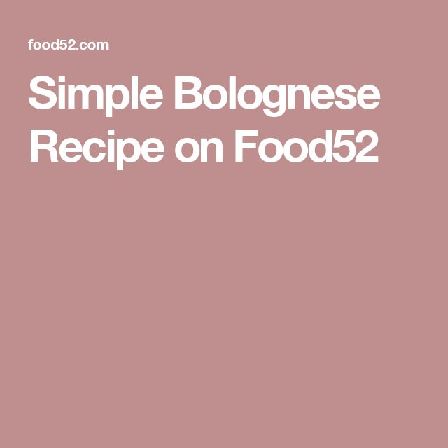 Simple Bolognese Recipe on Food52