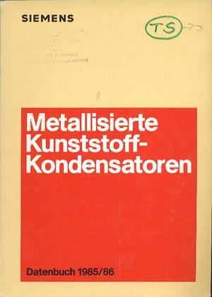 Siemiens. Metallisierte Kunststoff-Kondensatoren. Datenbuch 1985/86, Siemens AG, b. r. wyd., http://www.antykwariat.nepo.pl/siemiens-metallisierte-kunststoffkondensatoren-datenbuch-198586-p-13850.html