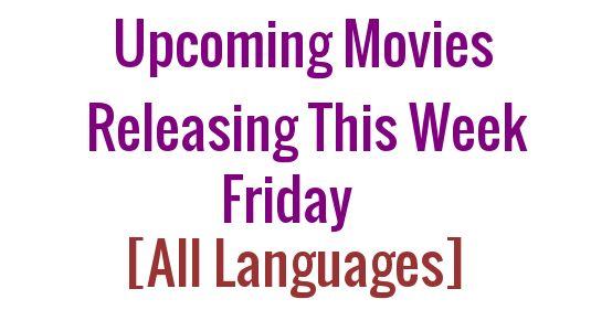 Upcoming Movies releasing this Friday/Week 28th July 2017 Punjabi/Gujarati/Marathi/Telugu/Tamil/Malayalam/Kannada/Bollywood/English/Hindi/Bengali List, Latest/New Hollywood, Kollywood, Tollywood, Mollywood, Bhojpuri, Pollywood Movies Calendar