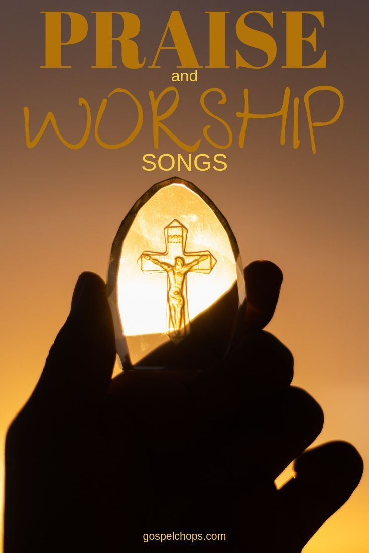 Praise And Worship Songs Praise And Worship Songs Worship Songs Praise And Worship