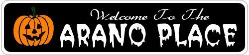 ARANO PLACE Lastname Halloween Sign - Welcome to Scary Decor, Autumn, Aluminum - 4 x 18 Inches by The Lizton Sign Shop. $12.99. Predrillied for Hanging. Rounded Corners. Aluminum Brand New Sign. 4 x 18 Inches. Great Gift Idea. ARANO PLACE Lastname Halloween Sign - Welcome to Scary Decor, Autumn, Aluminum 4 x 18 Inches - Aluminum personalized brand new sign for your Autumn and Halloween Decor. Made of aluminum and high quality lettering and graphics. Made to last for ye...