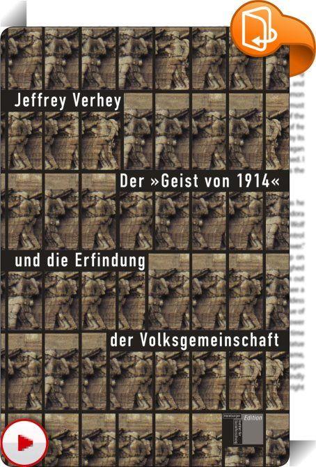 Der »Geist von 1914« und die Erfindung der Volksgemeinschaft    :  1914 ging es erstmals darum, eine ganze Gesellschaft für den Krieg zu mobilisieren. Gegensätze und Widersprüche sollten sich um des Sieges willen in einer Idee der Volksgemeinschaft auflösen. Diese Idee, Ziel und Beschwörungsformel zugleich, wurde später vor allem von den Nationalsozialisten instrumentalisiert. »Wenn wir«, so Hitler während des Zweiten Weltkriegs, »eine Gemeinschaft bilden, eng verschworen, zu allem ent...