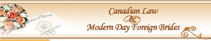 Canadian Law and Modern Day Foreign Brides