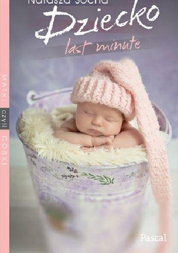 Okładka książki Dziecko Last Minute