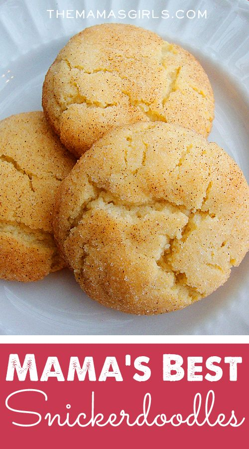 Mama's Best Snickerdoodles ~ via The Mama's Girls