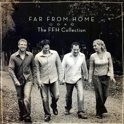 Religious ~ FFH = Far from Home: The FFH Collection - 2007